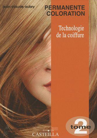 Permanente Coloration T.2 ; Technologie De La Coiffure ; Bep 2eme Annee