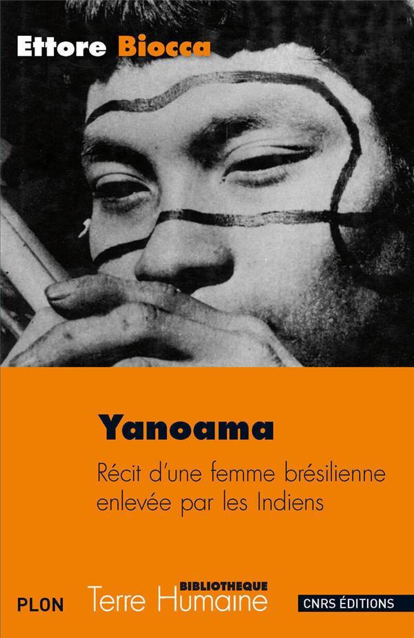 YANOAMA : RECIT D'UNE FEMME BRESILIENNE ENLEVEE PAR LES INDIENS