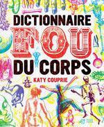 dictionnaire fou du corps - Katy Couprie