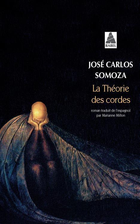 Théorie des cordes (La) | Somoza, José Carlos. Auteur