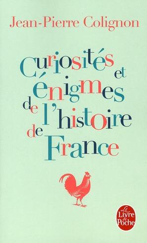 Curiosites Et Enigmes De L'Histoire De France