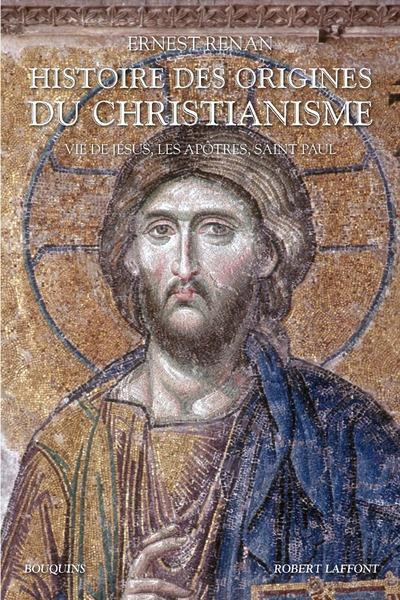 HISTOIRE DES ORIGINES DU CHRISTIANISME T1