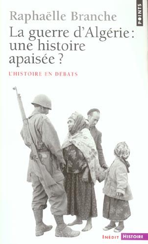 LA GUERRE D'ALGERIE : UNE HISTOIRE APAISEE ?