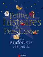 Couverture de Petites histoires du Père Castor pour endormir les petits