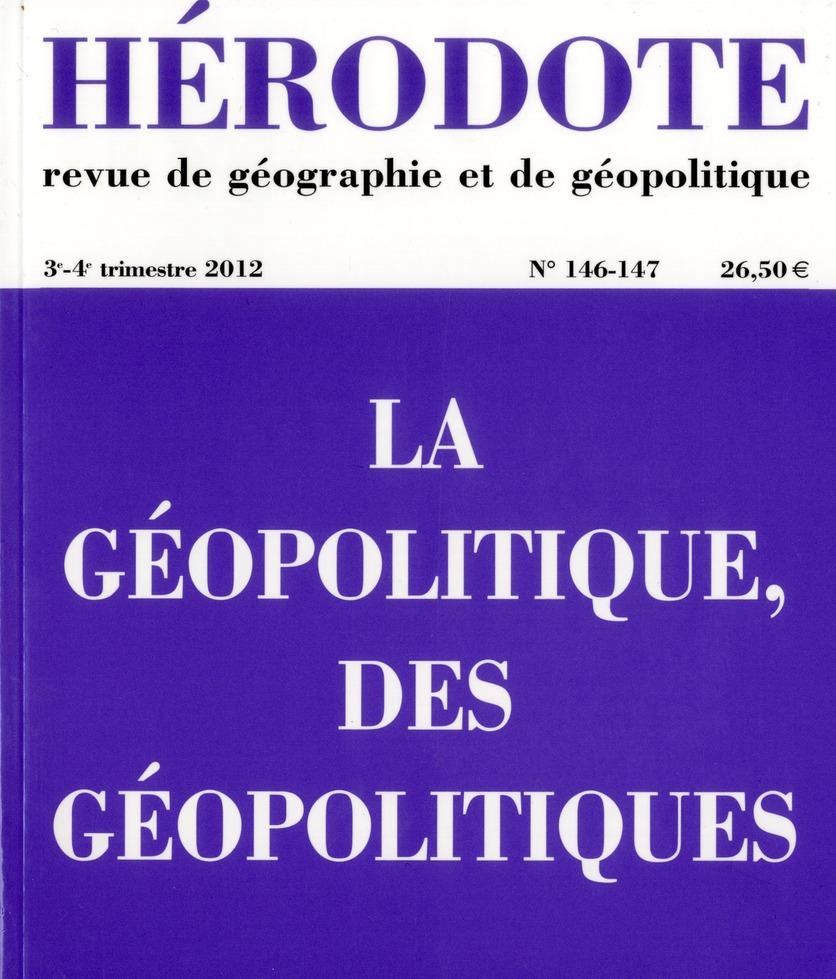 HERODOTE 146-147 : LA GEOPOLITIQUE, DES GEOPOLITIQUES