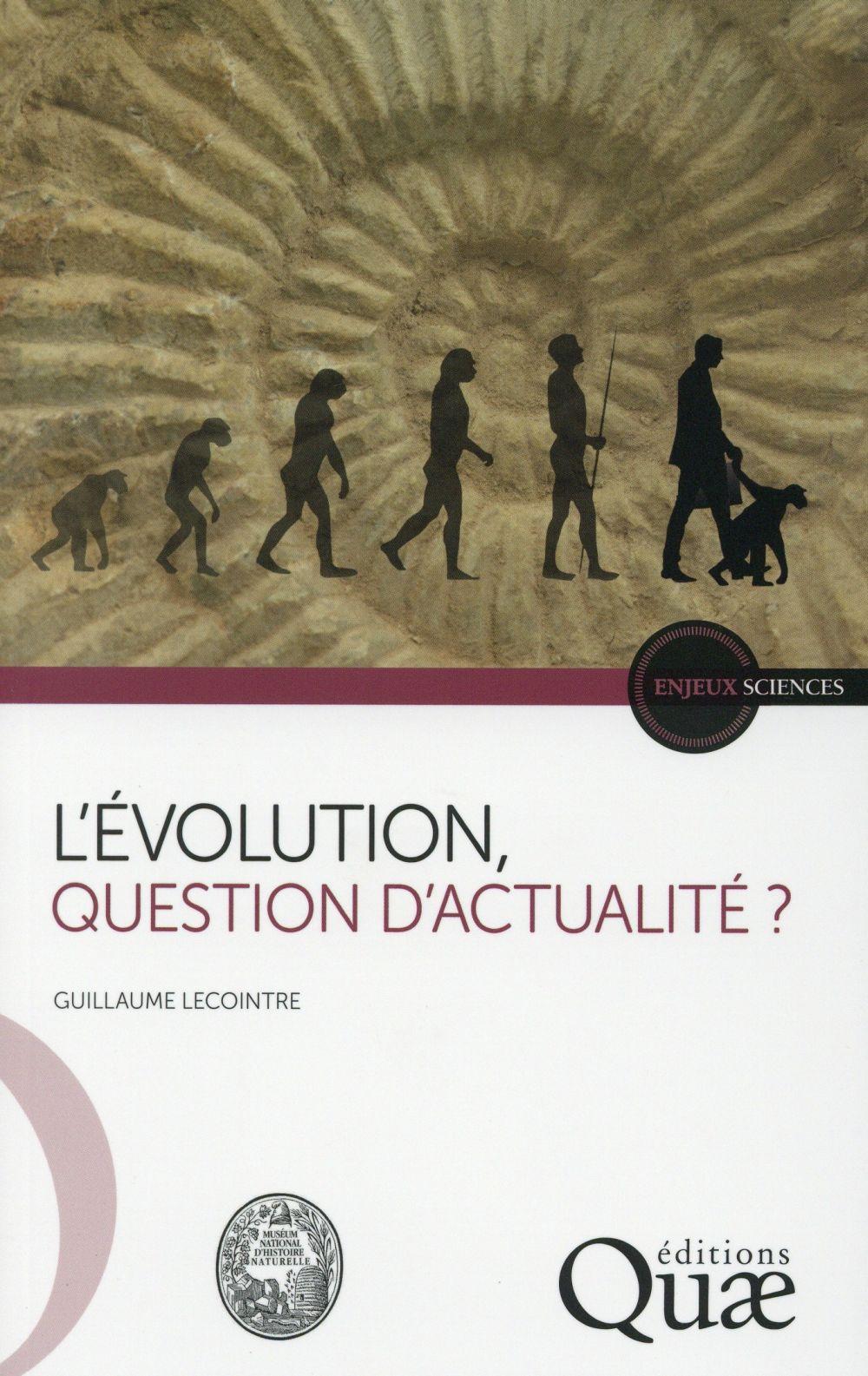 évolution, question d'actualité ? (L')   Lecointre, Guillaume (1964-....). Auteur