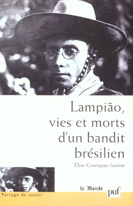 LAMPIAO VIES ET MORTS D'UN BANDIT BRESILIEN