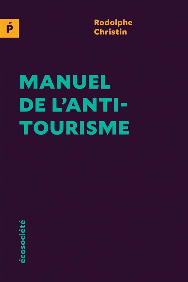 MANUEL DE L'ANTITOURISME