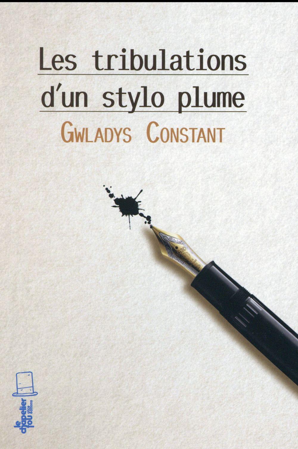 Les tribulations d'un stylo plume / Gwladys Constant | Constant, Gwladys (1980-....)