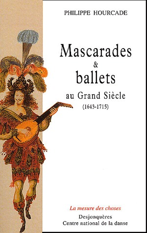 MASCARADES ET BALLETS AU GRAND SIECLE