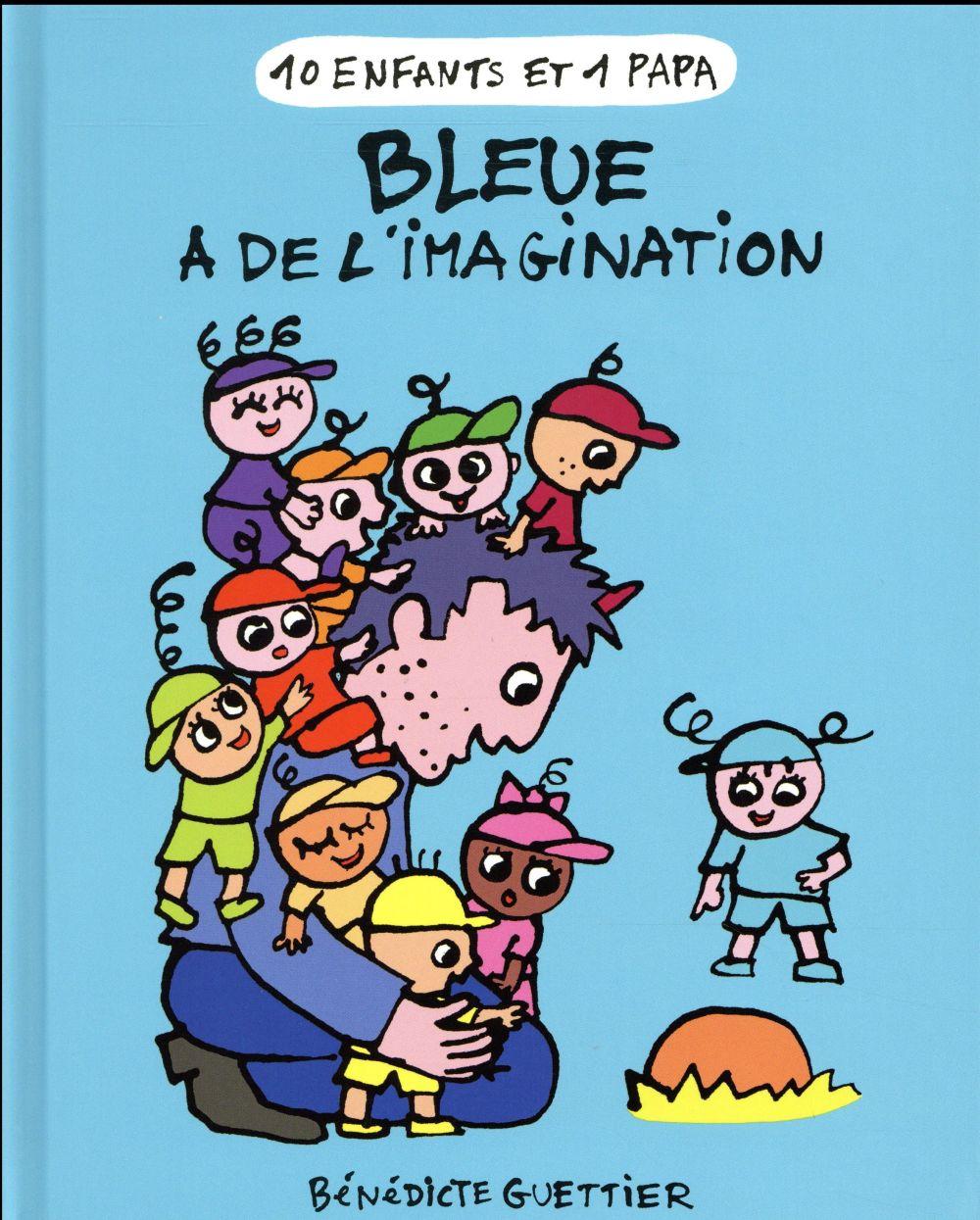 10 Enfants Et 1 Papa T.5 ; Bleue A De L'Imagination