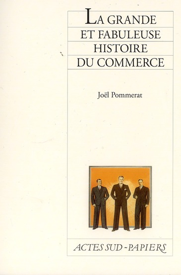 La Grande Et Fabuleuse Histoire Du Commerce