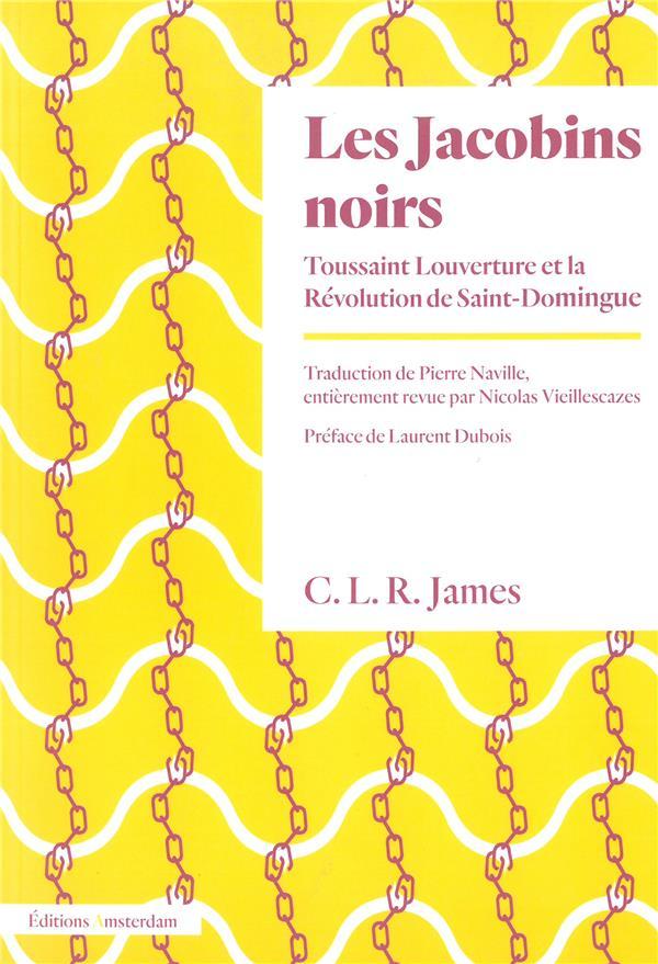 LES JACOBINS NOIRS, TOUSSAINT LOUVERTURE ET LA REVOLUTION DE SAINT-DOMINGUE