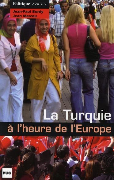 Turquie A L'Heure De L'Europe (La)