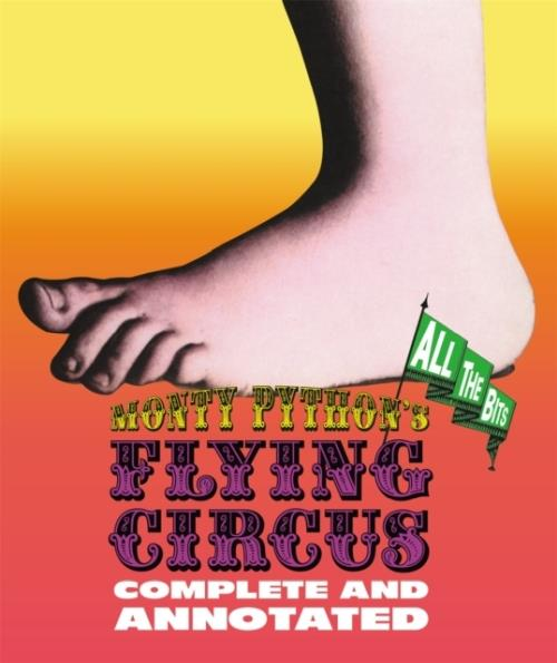 Monty Python'S Flying Circus: Complete And Annotated... All The Bits /Anglais