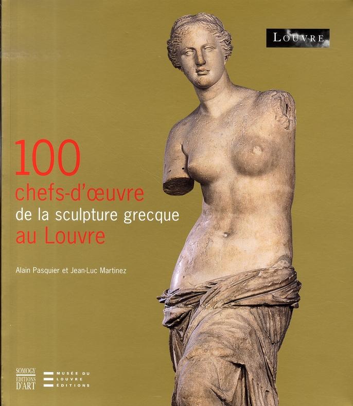 100 Chefs-D'Oeuvre De La Sculpture Grecque Au Louvre