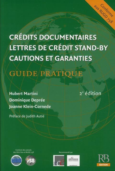 Credits Documentaires, Lettres De Credit Stand-By, Cautions Et Garanties ; Guide Pratique (2e Edition)