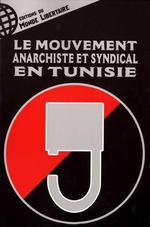 Couverture de Le Mouvement Anarchiste Et Syndical En Tunisie