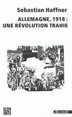 Couverture de Allemagne, 1918: une révolution trahie