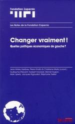 Couverture de Changer vraiment ! ; quelles politiques économiques pour la gauche ?