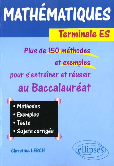 Mathematiques Terminale Es Methodes Exemples Tests Sujets Corriges Plus De 150 Methodes Et Exemples