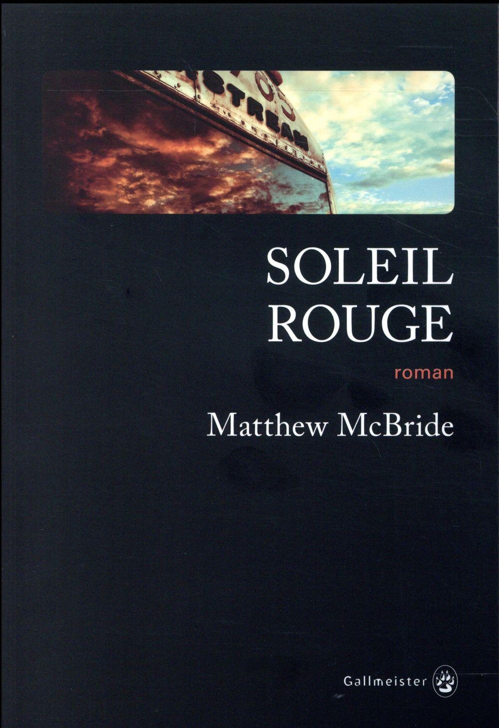 Soleil rouge | McBride, Matthew. Auteur