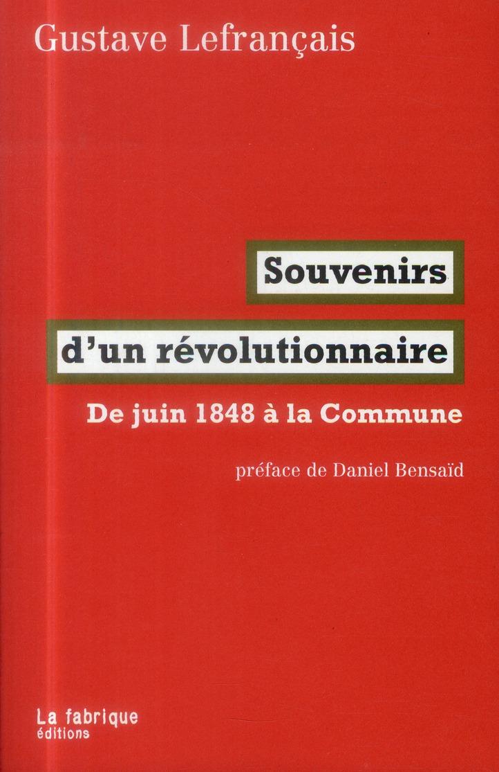 SOUVENIRS D'UN REVOLUTIONNAIRE : DE JUIN 1848 A LA COMMUNE