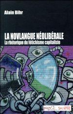 Couverture de La novlangue néolibérale ; la rhétorique du fétichisme capitaliste