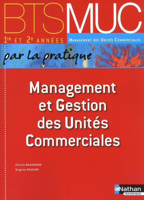 Management Et Gestion Des Unites Commerciales Bts  Muc 1re Et 2e Annees (Par La Pratique) Eleve 2010
