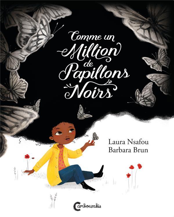 Comme un million de papillons noirs   Nsafou, Laura. Auteur