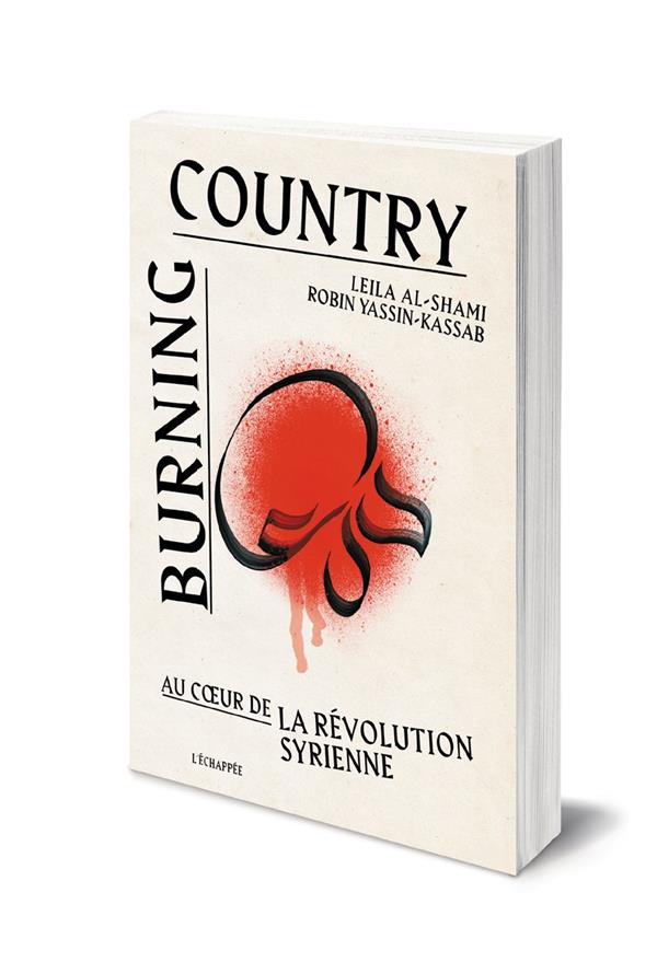 BURNING COUNTRY : AU COEUR DE LA REVOLUTION SYRIENNE
