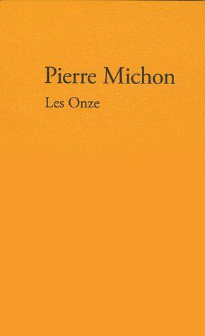 onze (Les ) | Michon, Pierre. Auteur