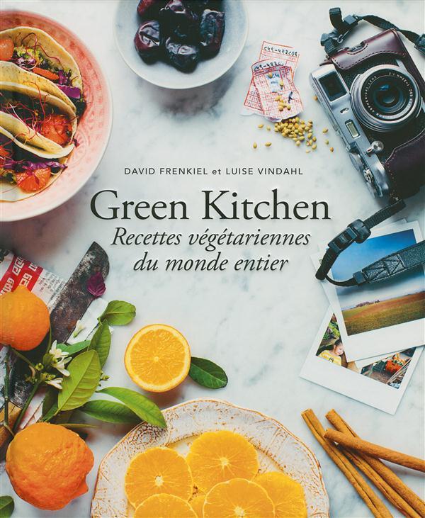 Green kitchen ; recettes végétariennes du monde entier