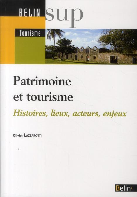 Patrimoine Et Tourisme ; Histoires, Lieux, Acteurs, Enjeux