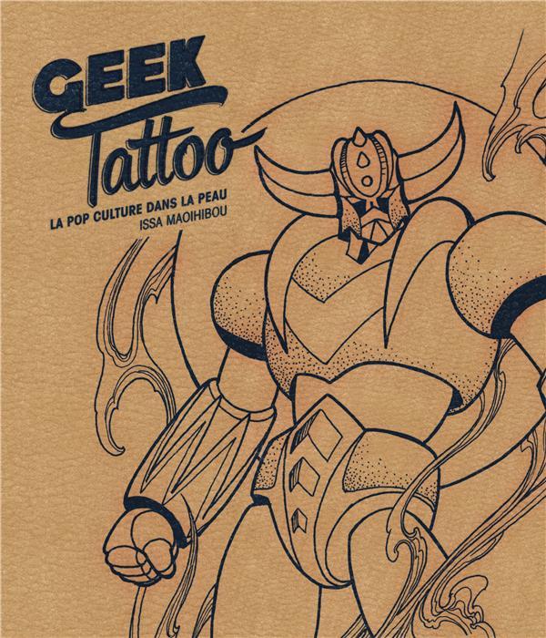 Geek tattoo ; la pop culture dans la peau