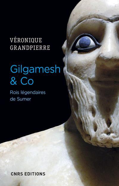 GILGAMESH & CO : ROIS LEGENDAIRES DE SUMER