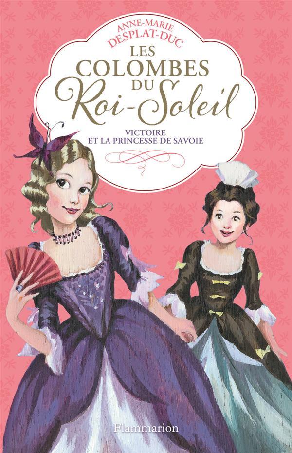 Victoire et la princesse de Savoie | Desplat-Duc, Anne-Marie. Auteur