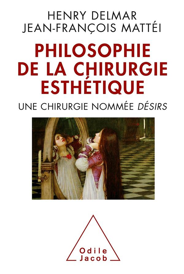 Philosophie De La Chirurgie Esthetique ; Une Chirurgie Nommee Desir