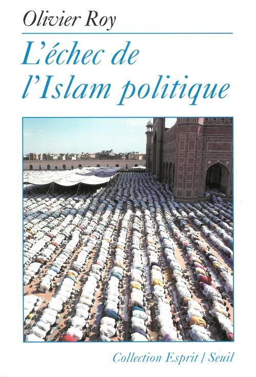 Esprit; L'Echec De L'Islam Politique