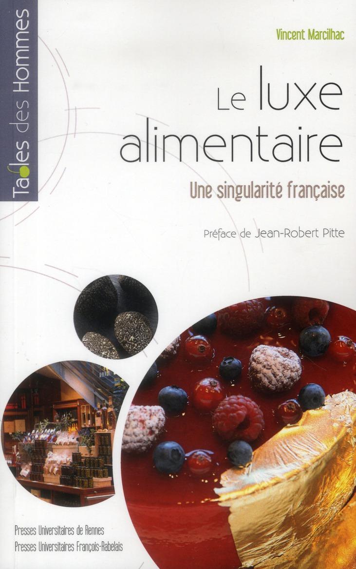 Le luxe alimentaire ; une singularité française