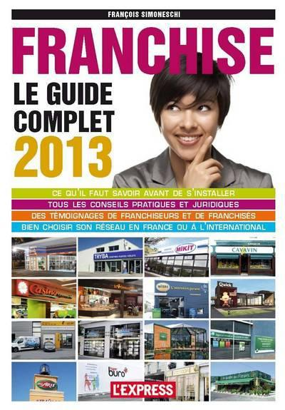 Franchise ; Le Guide Complet (Edition 2013)