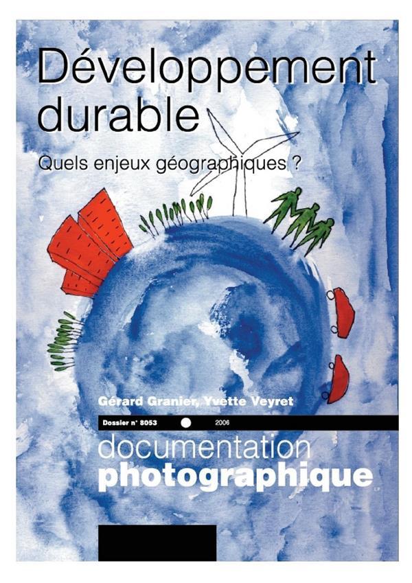 Documentation Photographique T.8053; Developpement Durable ; Quels Enjeux Geographiques