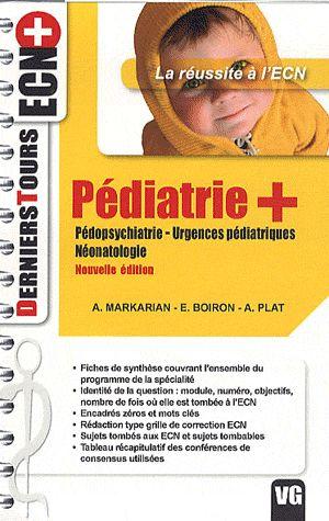 Pediatrie + ; Pedopsychiatrie, Urgences Pediatriques, Neonatologie