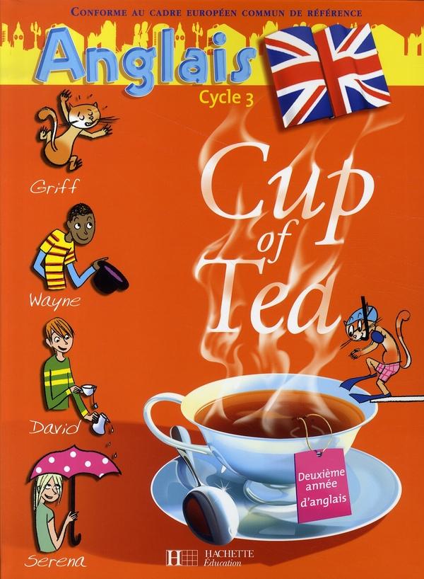 Cup Of Tea Anglais Cm1 - Livre De L'Eleve - Ed.2007