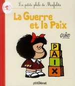 Couverture de La petite philo de Mafalda ; la guerre et la paix