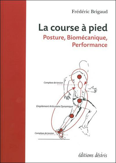 La Course A Pied ; Posture, Biomecanique, Performance