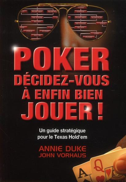 Poker ; Decidez-Vous A Enfin Bien Jouer !