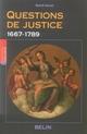 QUESTIONS DE JUSTICE 1667-1789