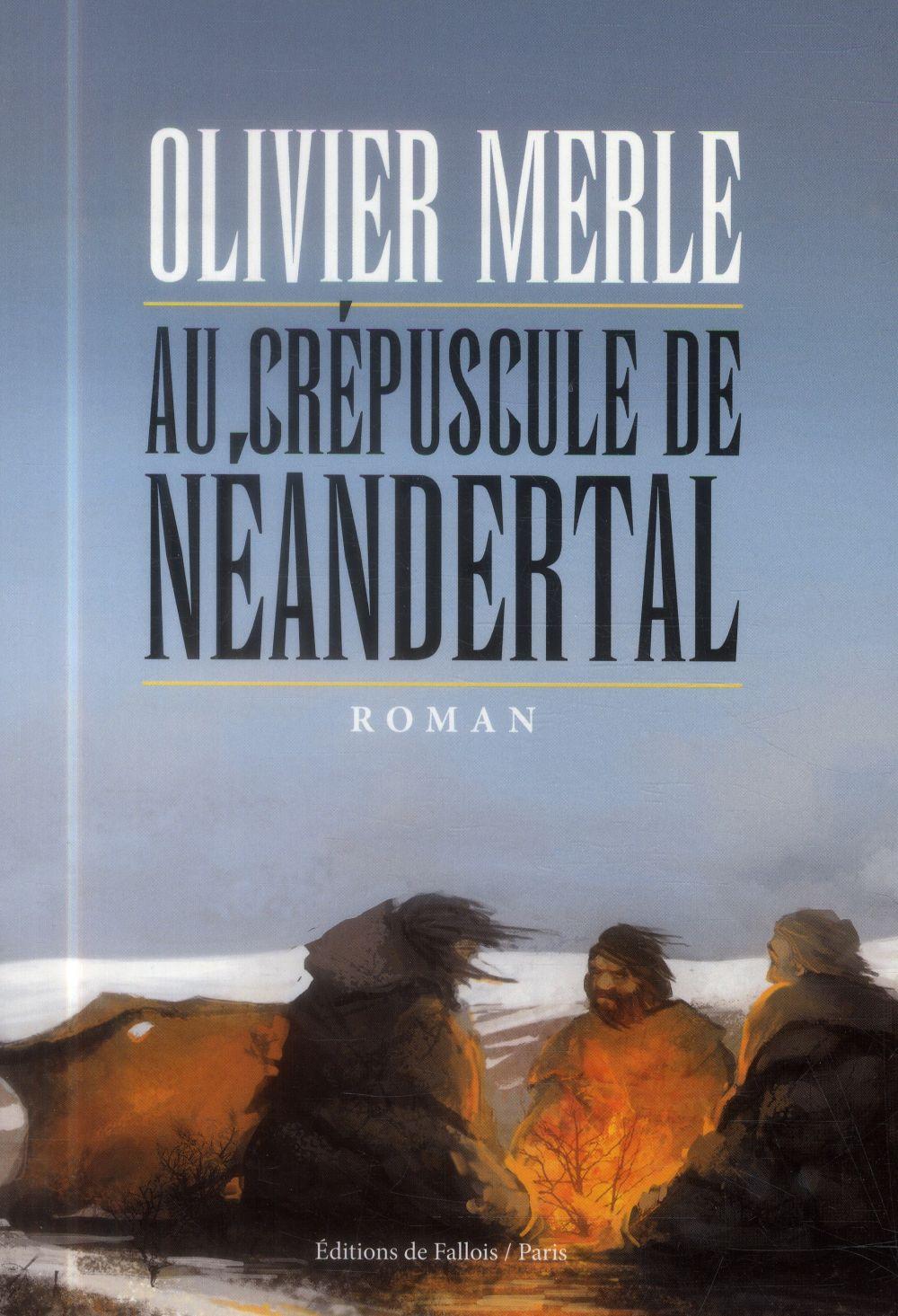 AU CREPUSCULE DE NEANDERTAL