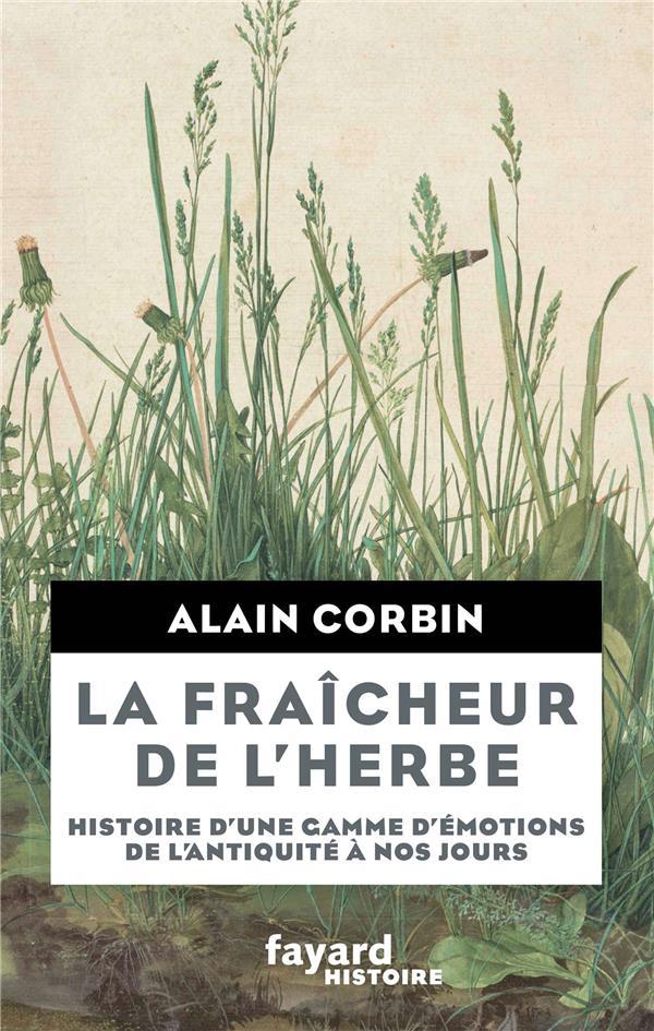 LA FRAICHEUR DE L'HERBE HISTOIRE D'UNE GAMME D'EMOTIONS DE L'ANTIQUITE A NOS JOU